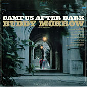 Play & Download Campus After Dark by Buddy Morrow | Napster