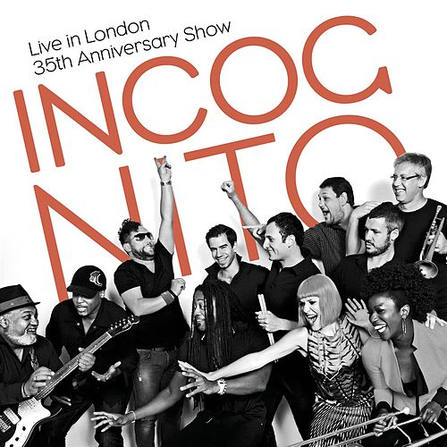 Play & Download Live In London - 35th Anniversary Show by Incognito | Napster