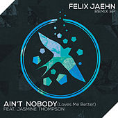 Ain't Nobody (Loves Me Better) (Remix EP) by Felix Jaehn