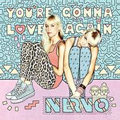 You're Gonna Love Again (Extended Mix) by Nervo