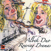 Play & Download Roaring Dramas: Arrangements for Violin and Piano by Alessandro Lucchetti by Albek Duo | Napster