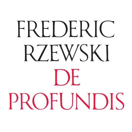 Play & Download Frederic Rzewski: De Profundis by Frederic Rzewski | Napster