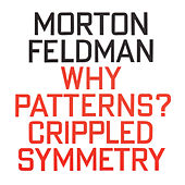 Play & Download Morton Feldman: Why Patterns? / Crippled Symmetry by Jan Williams | Napster
