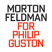 Play & Download Morton Feldman: For Philip Guston (1984) by Jan Williams | Napster