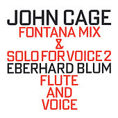 Fontana Mix (1958) & Solo For Voice 2 (1960) by Eberhard Blum