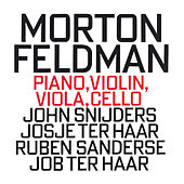 Play & Download Morton Feldman: Piano, Violin, Viola, Cello by Job Ter Haar | Napster
