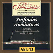 Play & Download Clásicos Inolvidables Vol. 13, Sinfonías Románticas by Various Artists | Napster