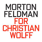 Play & Download Morton Feldman: For Christian Wolff by Nils Vigeland | Napster