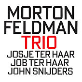 Play & Download Morton Feldman: Trio by John Snijders | Napster