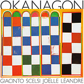 Play & Download Giacinto Scelsi: Okanagon by Various Artists | Napster