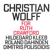 Christian Wolff: For Ruth Crawford by Various Artists