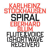 Play & Download Karlheinz Stockhausen: Spiral (1968) by Eberhard Blum | Napster
