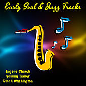 Play & Download Early Soul & Jazz Tracks by Various Artists | Napster