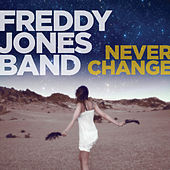 Never Change by Freddy Jones Band