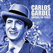 Play & Download Gardel en Paris by Carlos Gardel | Napster