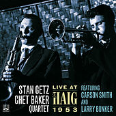 Play & Download Stan Getz—Chet Baker Quartet. Live at the Haig 1953 by Stan Getz | Napster