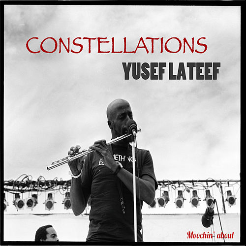 Play & Download Constellations by Yusef Lateef | Napster