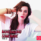 Play & Download Move Around Some More, Vol. 2 by Various Artists | Napster
