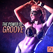 Play & Download The Power of Groove by Various Artists | Napster