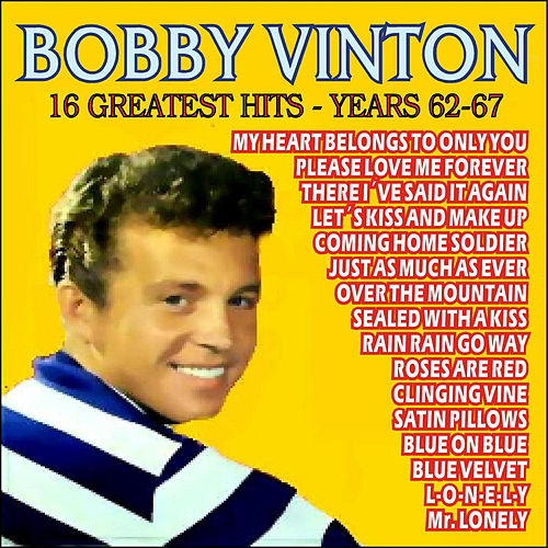 Play & Download Bobby Vinton . 16 Greatest Hits - Years 62-67 by Bobby Vinton | Napster