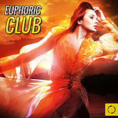 Play & Download Euphoric Club by Various Artists | Napster