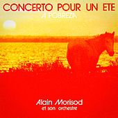 Play & Download Concerto pour un été / A Pobreza - Single by Alain Morisod | Napster