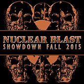 Play & Download Nuclear Blast Showdown Fall 2015 by Various Artists | Napster
