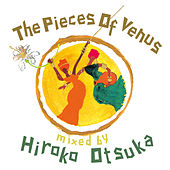 Play & Download The Pieces of Venus Mixed by Hiroko Otsuka by Various Artists | Napster