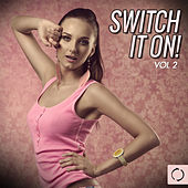 Play & Download Switch It On!, Vol. 2 by Various Artists | Napster