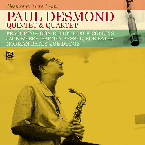 Paul Desmond Quintet & Quartet. Desmond: Here I Am by Paul Desmond