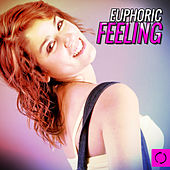 Play & Download Euphoric Feeling by Various Artists | Napster