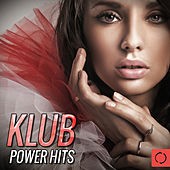 Play & Download Klub Power Hits by Various Artists | Napster