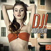 Dj! Louder!, Vol. 2 by Various Artists