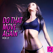Do That Move Again, Vol. 2 by Various Artists