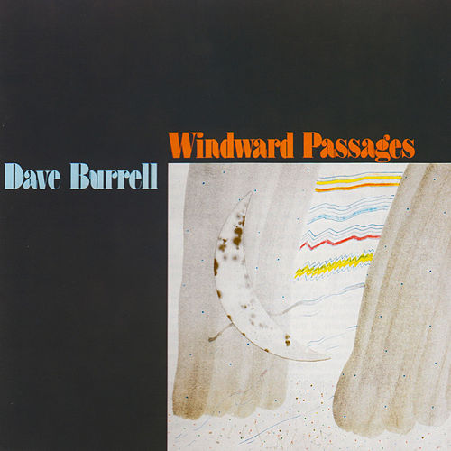 Windward Passages by Dave Burrell