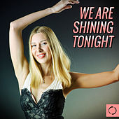 Play & Download We Are Shining Tonight by Various Artists | Napster