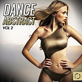 Play & Download Dance Abstract, Vol. 2 by Various Artists | Napster