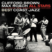 Clifford Brown / Max Roach All Stars. Best Coast Jazz by Max Roach