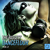 Play & Download The Biggest Dancefloor, Vol. 2 by Various Artists | Napster