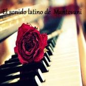 Play & Download El Sonido Latino de Mantovani by Mantovani & His Orchestra | Napster