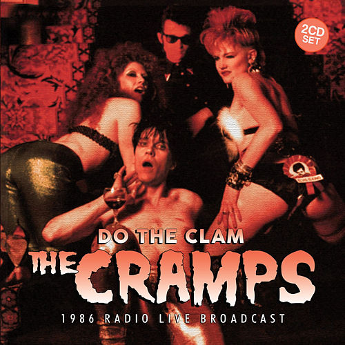 Do the Clam (Live) von The Cramps