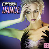 Play & Download Euphoria Dance by Various Artists | Napster