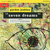 Play & Download Seven Dreams by Gordon Jenkins | Napster