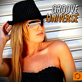 Play & Download Groove Universe by Various Artists | Napster
