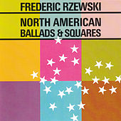 Play & Download North American Ballads & Squares by Frederic Rzewski | Napster