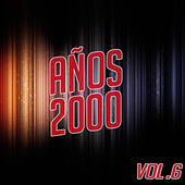 Play & Download Años 2000 Vol. 6 by Various Artists | Napster