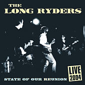 Play & Download State of Our Reunion: Live 2004 by The Long Ryders | Napster