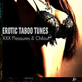 Play & Download Erotic Taboo Tunes (XXX Pleasures & Chillout) by Various Artists | Napster