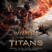 Wrath Of The Titans: Original Motion Picture Soundtrack by Javier Navarrete