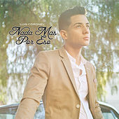 Play & Download Nada Mas por Eso by Luis Coronel | Napster
